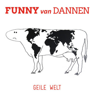 Funny van Dannen - Geile Welt