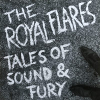 The Royal Flares - Tales Of Sound And Fury