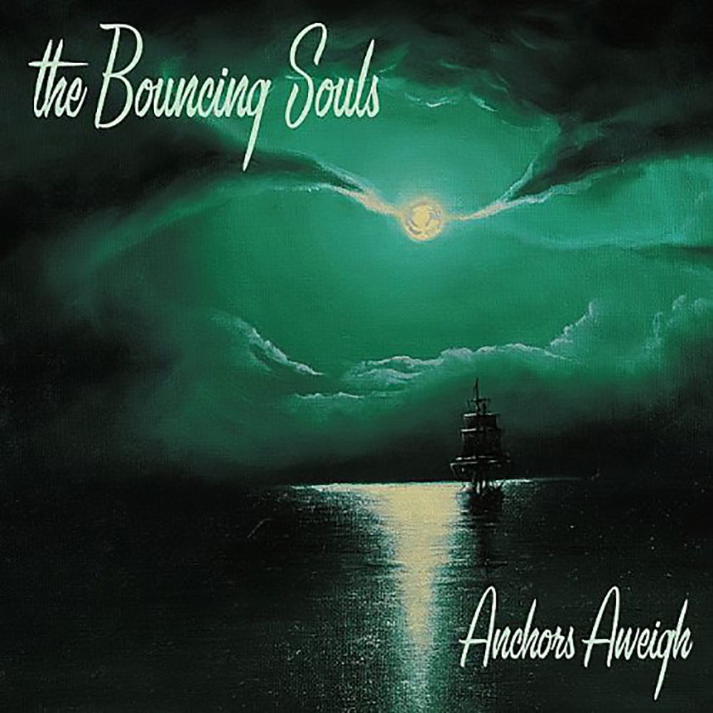 Bouncing Souls - Anchors Aweigh