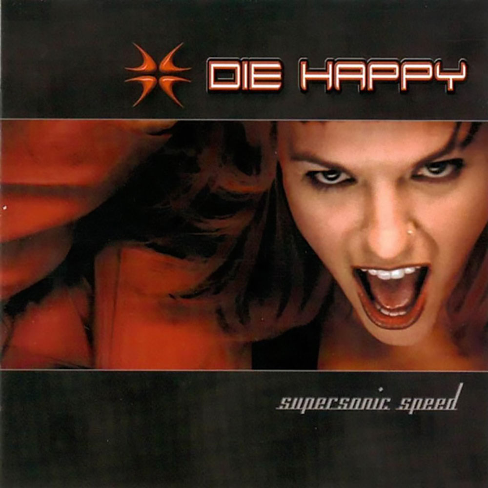 Die Happy - Supersonic Speed