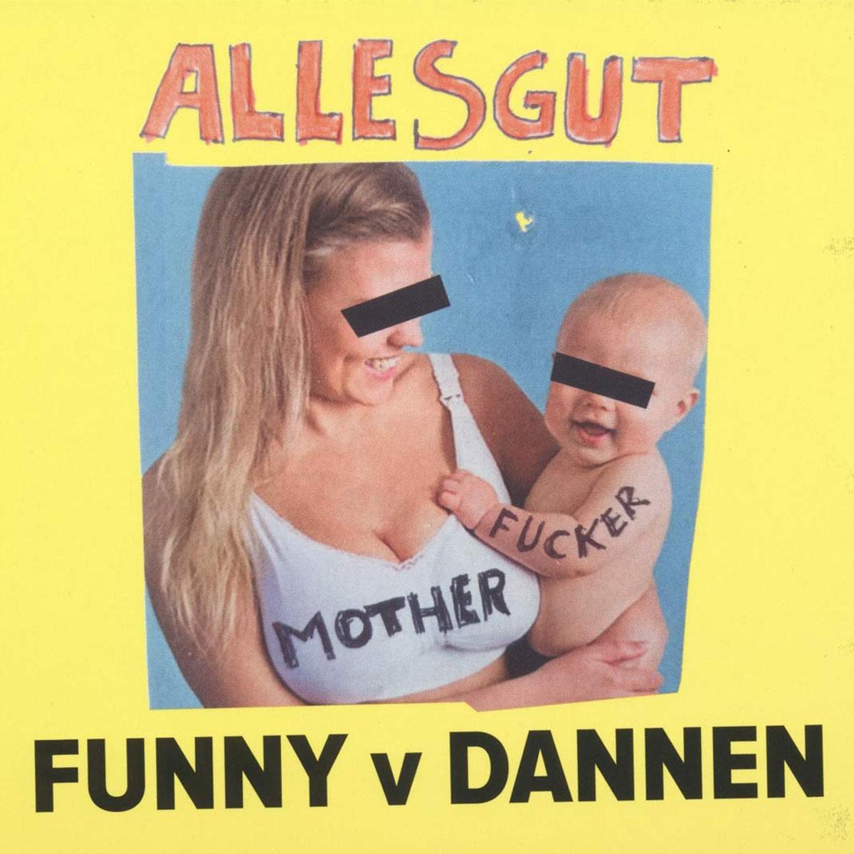 Funny van Dannen - Alles Gut Motherfucker