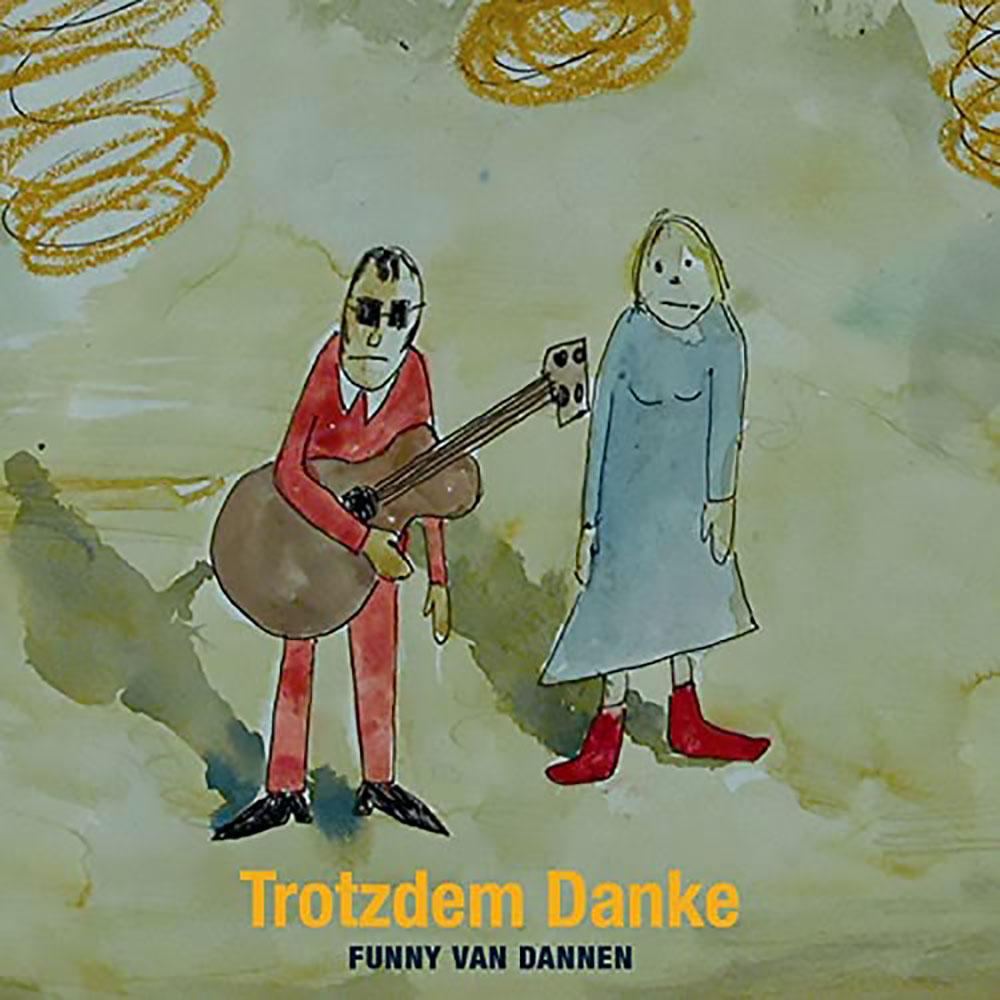 Funny van Dannen - Trotzdem Danke