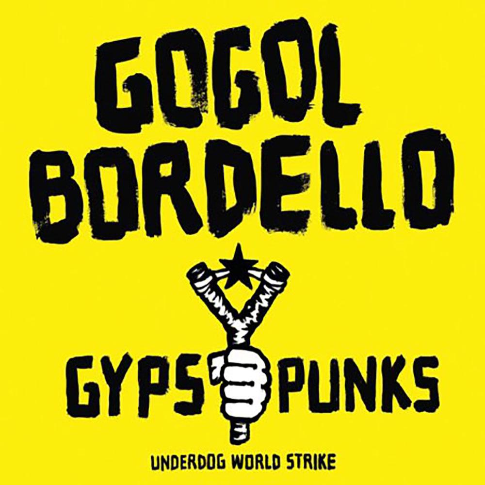 Gogol Bordello - Gypsy Punks