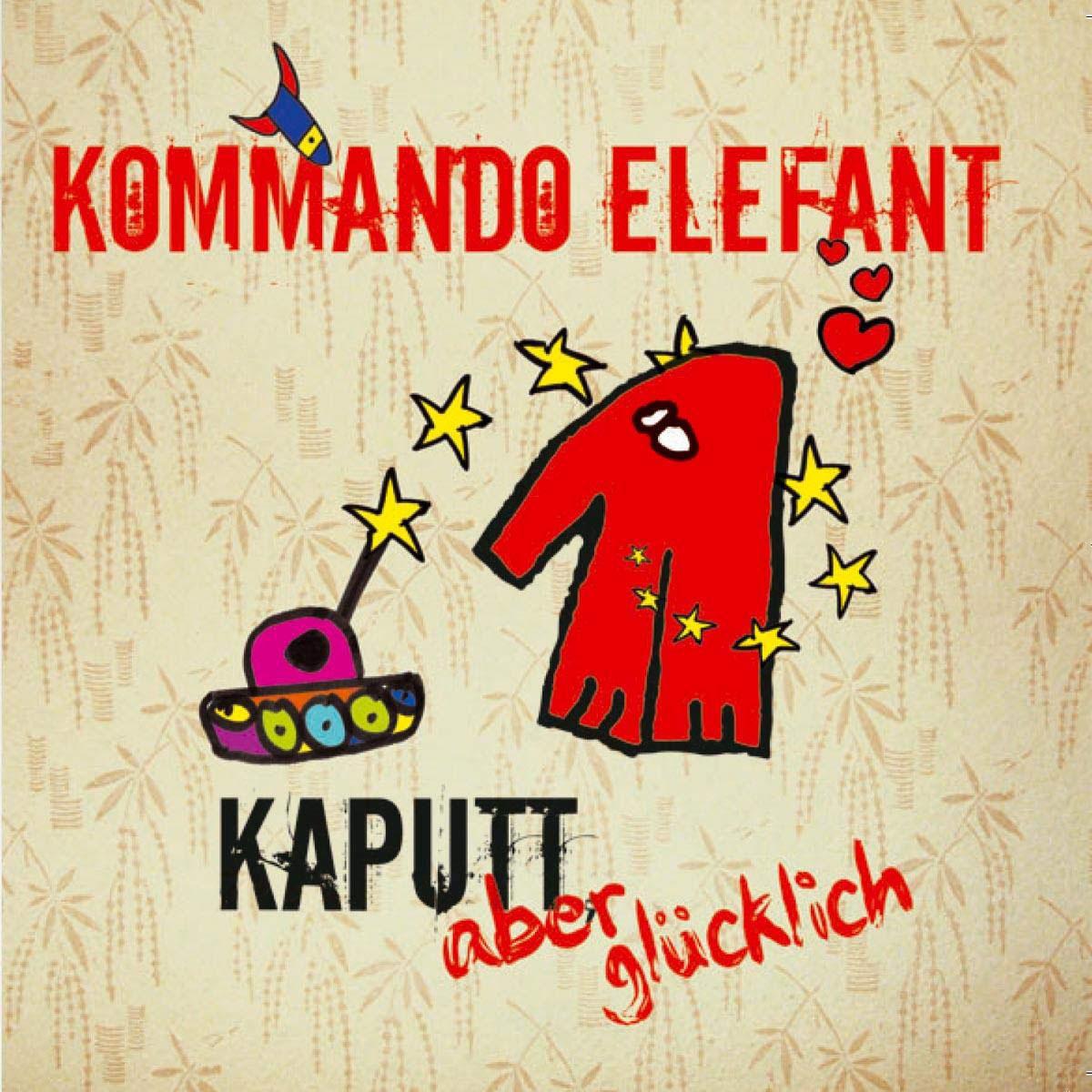 Kommando Elefant - Kaputt aber glücklich
