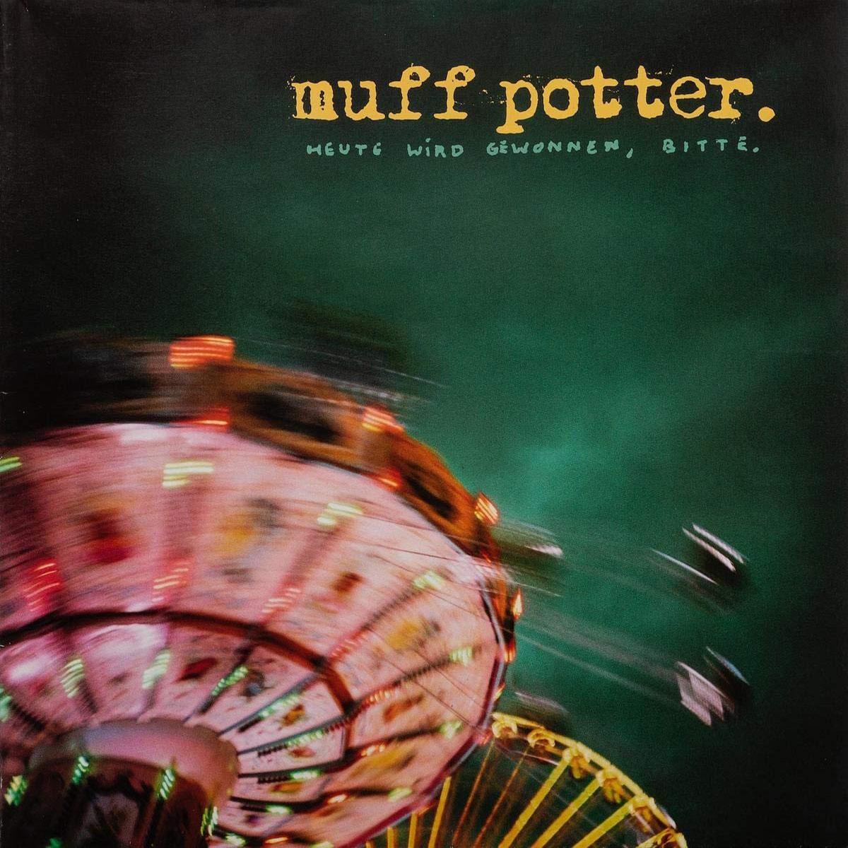 Muff Potter - Heute wird gewonnen, bitte.